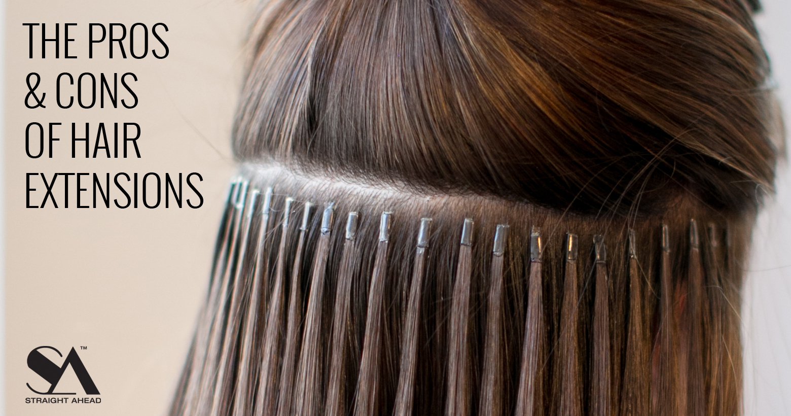The Pros Cons Of Hair Extensions Straight Ahead Beauty Usa