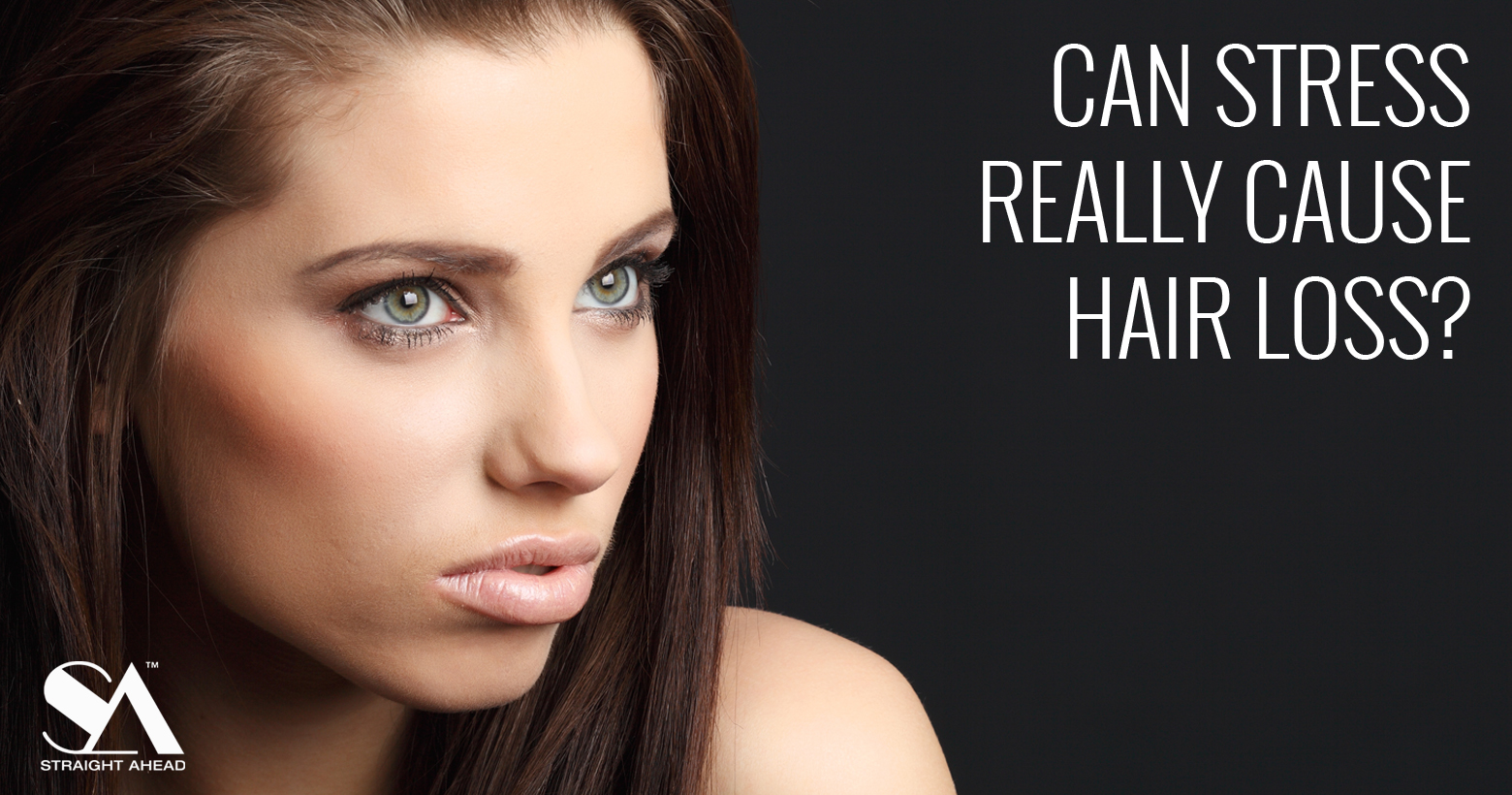 can stress really cause hair loss? - straight ahead beauty