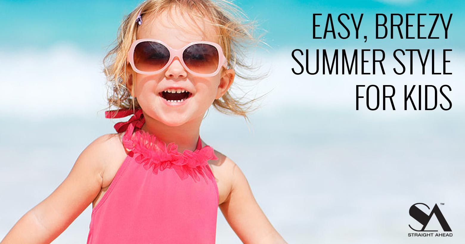 Easy Breezy Summer Hairstyles For Kids Straight Ahead Beauty
