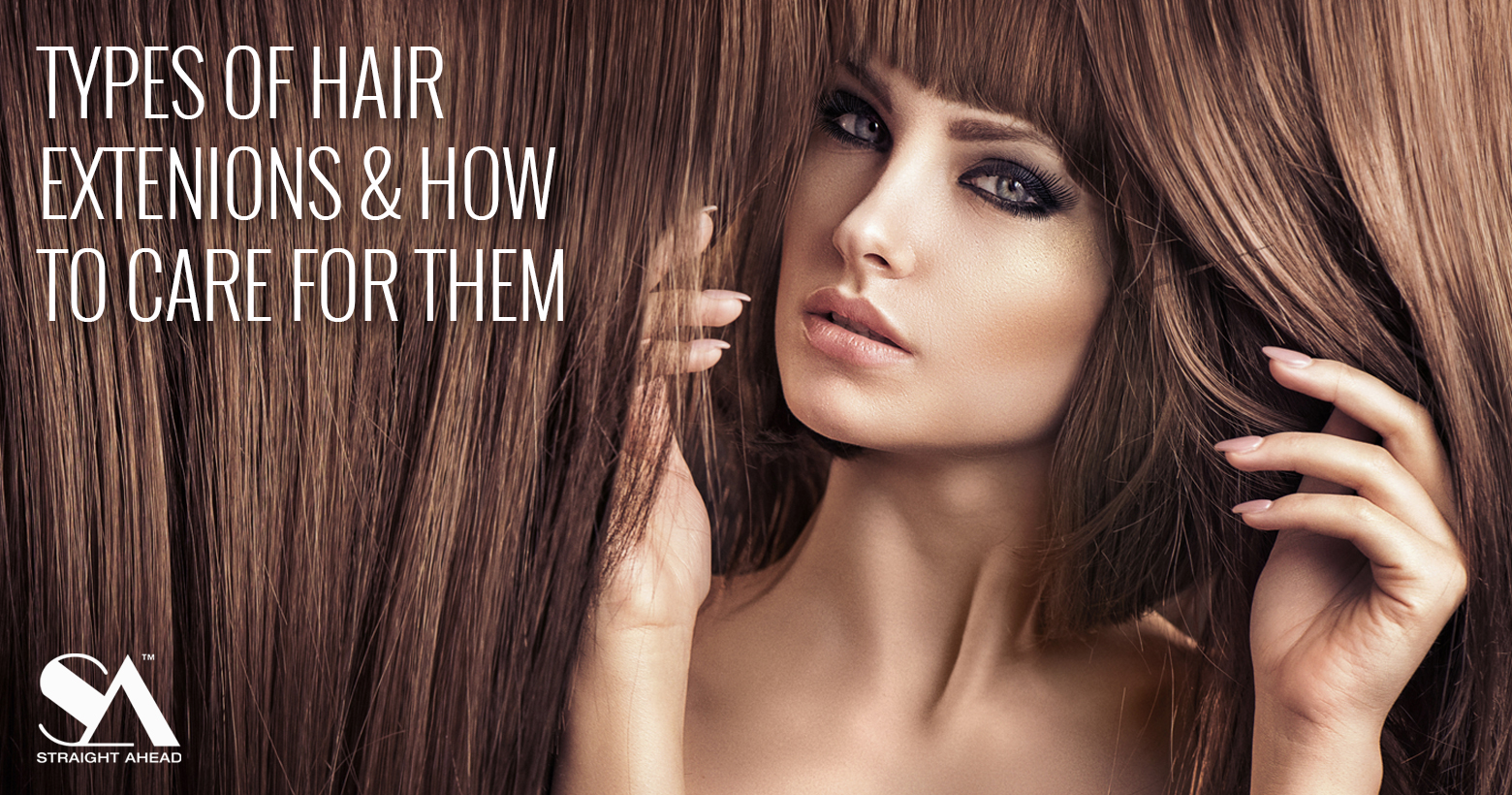 Types Of Hair Extensions How To Care For Them Straight Ahead Beauty