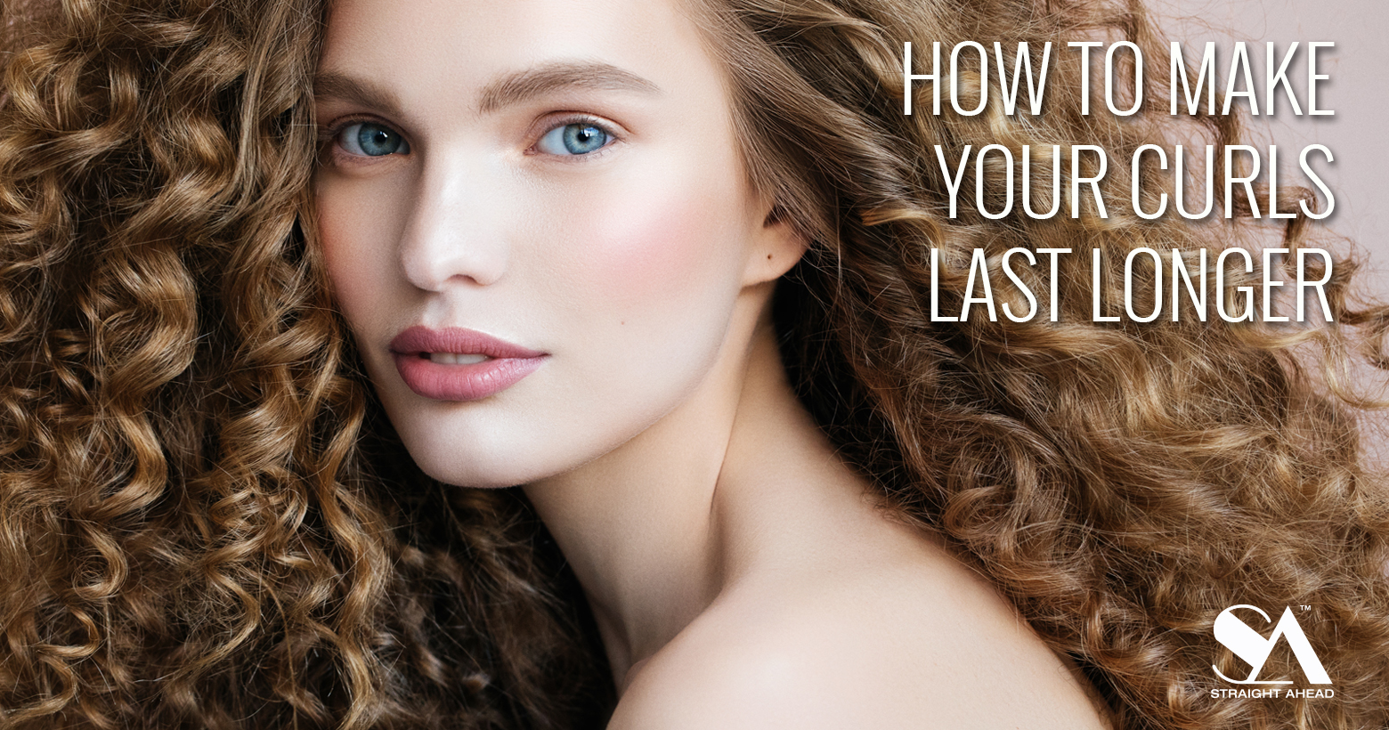 How To Make Your Curls Last Longer - Straight Ahead Beauty